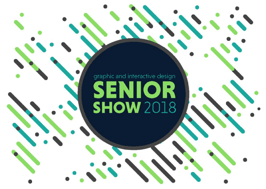 Graphic + Interactive Design 2018 Senior Show