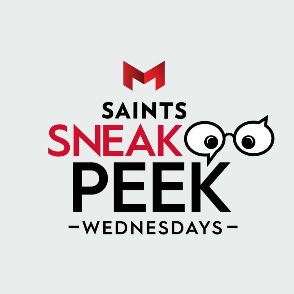 Saints Sneak Peak Wednesdays