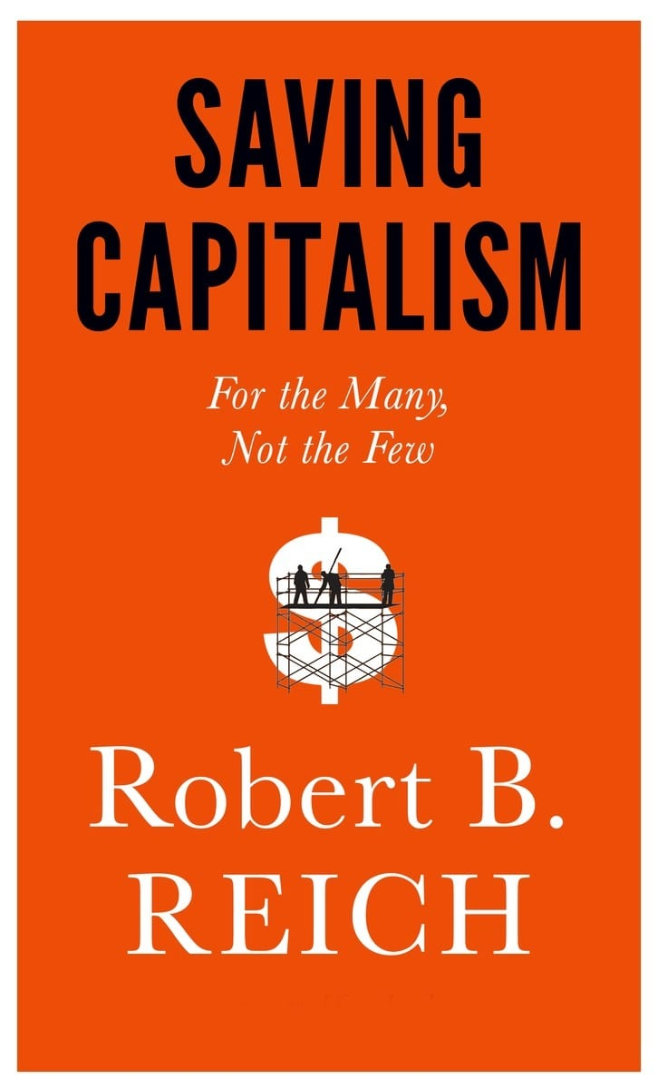 Saving Capitalism.Reich